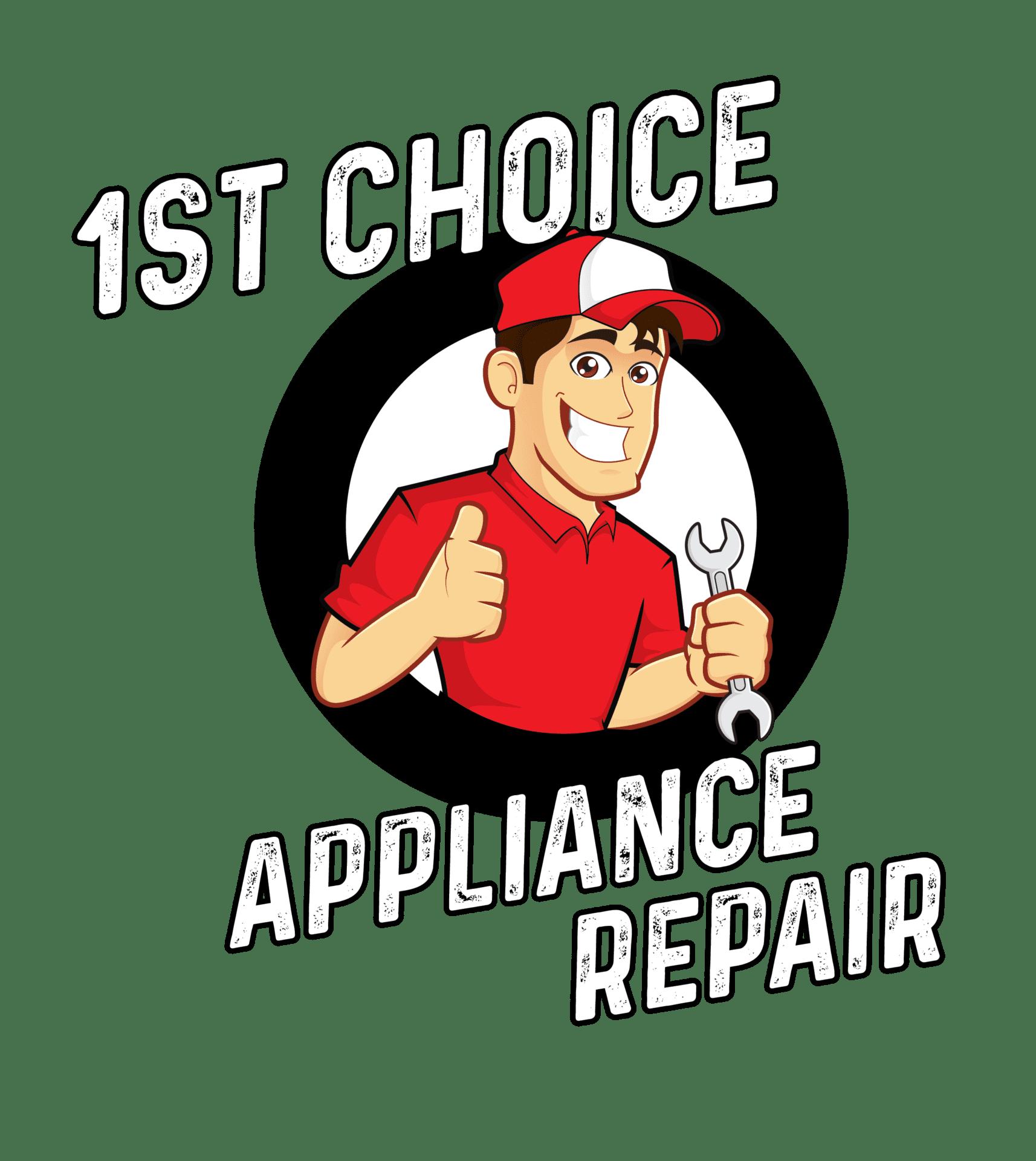 The 1ST Choice Appliance Repair, LLC